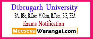 Dibrugarh University BA BSc B.Com 1st 3rd 5th Sem M.Com B.Tech B.E BBA Prev Year 2016 Exam Notice