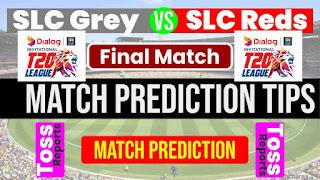 SLGY vs SLRE Final 100% Sure Match Prediction SLC Twenty 20 SLC Greys vs SLC Red Final Match Sri Lanka Invitational