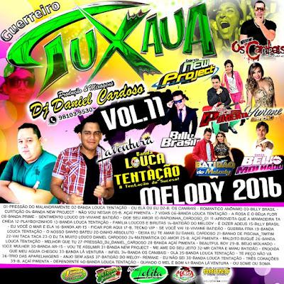 CD MELODY 2016 - GUERREIRO TUXAUA VOL.11 - DJDANIEL CARDOSO