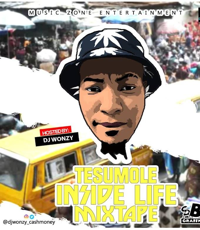 MIXTAPE: DJ Wonzy - Tesumole Inside Life Mixtape
