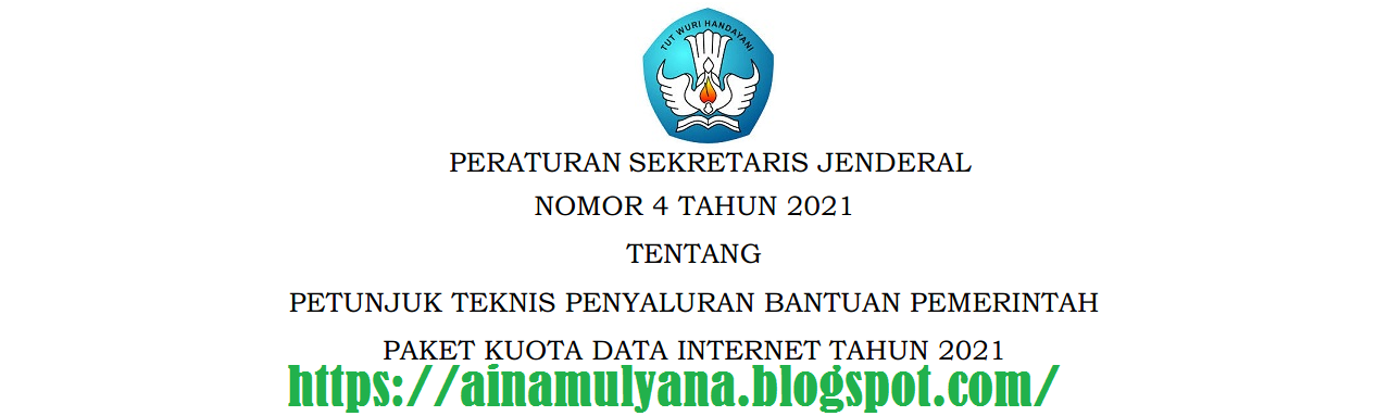 Tentang Juknis Penyaluran Bantuan Paket Kuota Data Internet Tahun  PERSESJEN KEMENDIKBUD NOMOR 4 TAHUN 2021 TENTANG JUKNIS PENYALURAN PAKET KUOTA DATA INTERNET TAHUN 2021