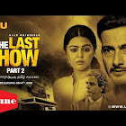 The Last Show Part 2 webseries  & More