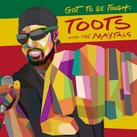 Toots & the Maytals' Got To Be Tough