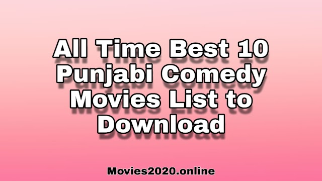 All Time Best 10 Punjabi Comedy Movies List For Download