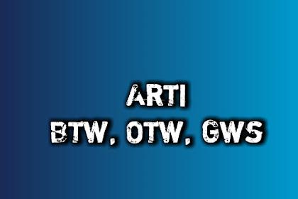 Arti Btw, Otw, Gws Bahasa Gaul Meme Medsos