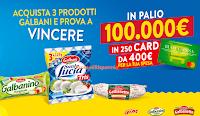 """Concorso Galbani """"La fiducia che ti premia"""" : in palio 250 MyGiftCard da 400 euro per pagare la tua spesa"""