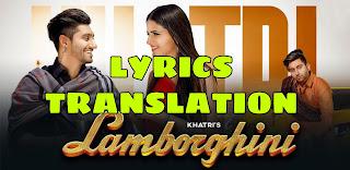 Lamborghini Lyrics in English   With Translation   – Khatri x Akansha Tripathi