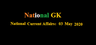 Current Affairs: 03 May 2020