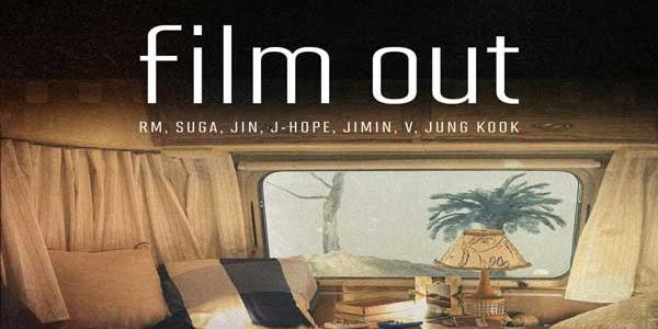 Lirik Lagu BTS - Film Out dan Terjemahan Indonesia