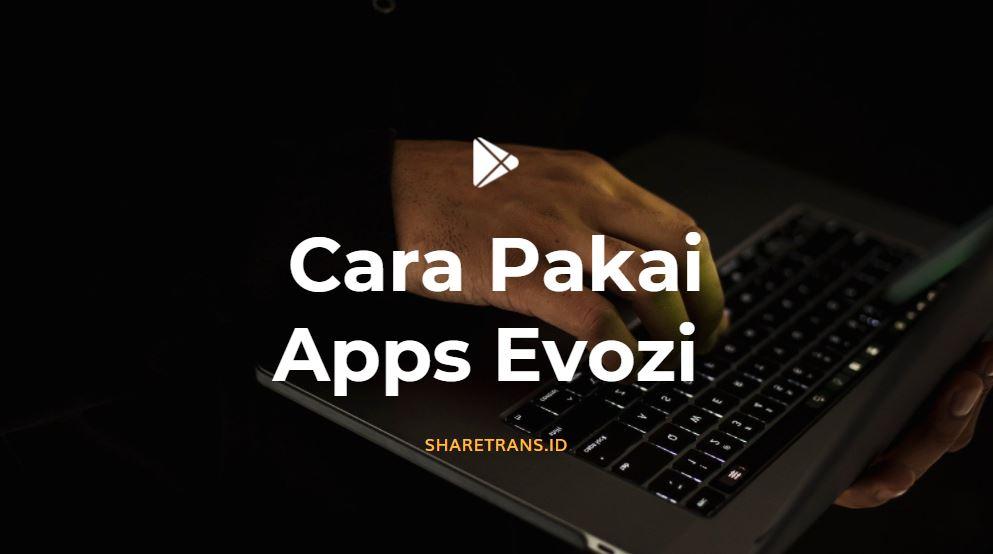 tutorial cara pakai apps evozi