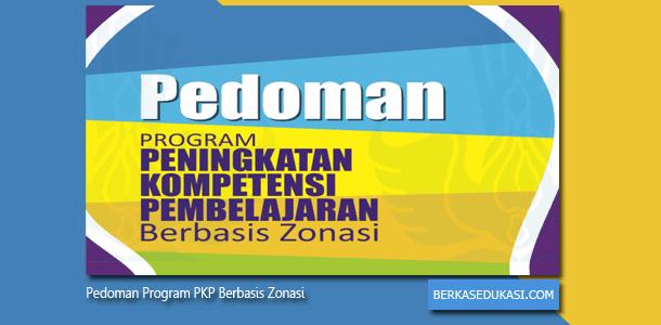 Pedoman Program PKP (Peningkatan Kompetensi Pembelajaran) Berbasis Zonasi