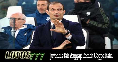 Juventus Tak Anggap Remeh Coppa Italia