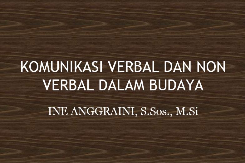 KOMUNIKASI VERBAL DAN NON VERBAL DALAM BUDAYA