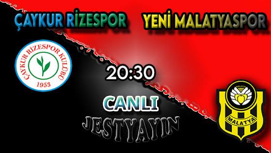 Çaykur Rizespor – Yeni Malatyaspor canlı maç izle