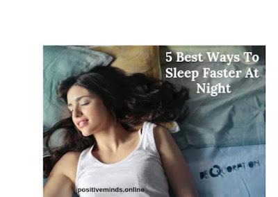 5 Best Ways To Sleep good at night
