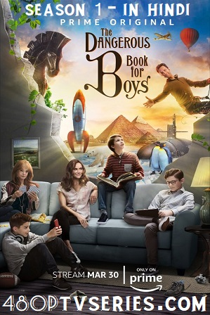 Watch Online Free Download Hindi Dubbed TV Series The Dangerous Book for Boys Season 1 Full Hindi Dual Audio Download 480p 720p x265