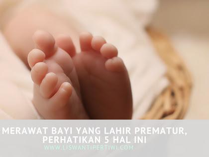 Bayi Lahir Prematur, Perhatikan 5 Hal Ini