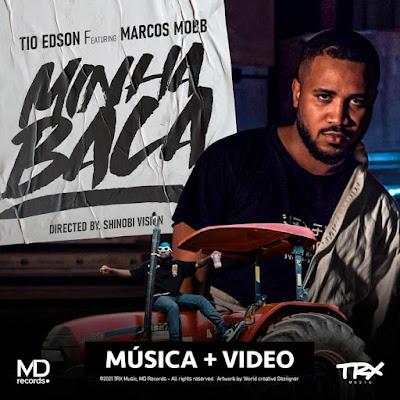 Tio Edson - Minha Bala (Feat. Marcos Mobb)