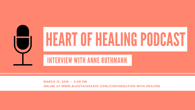 Heart of Healing Podcast Interview with Anne Ruthmann