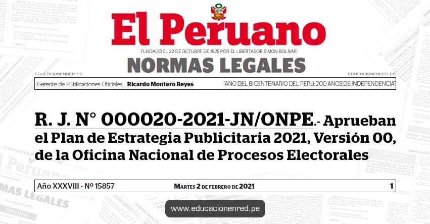 R. J. N° 000020-2021-JN/ONPE.- Aprueban el Plan de Estrategia Publicitaria 2021, Versión 00, de la Oficina Nacional de Procesos Electorales
