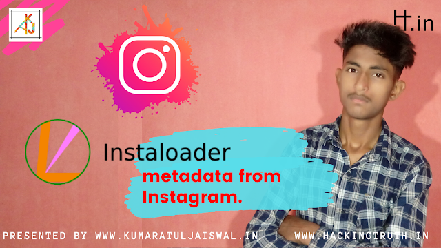 Instaloaders download instagram images videos caption hashtags  by kumar Atul jaiswal