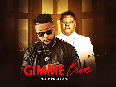 VIDEO & MP3: Cprince ft. CDQ - Gimme Love || @cprinceoffizial