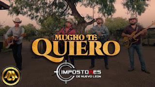 LETRA Mucho Te Quiero Impostores de Nuevo Leon