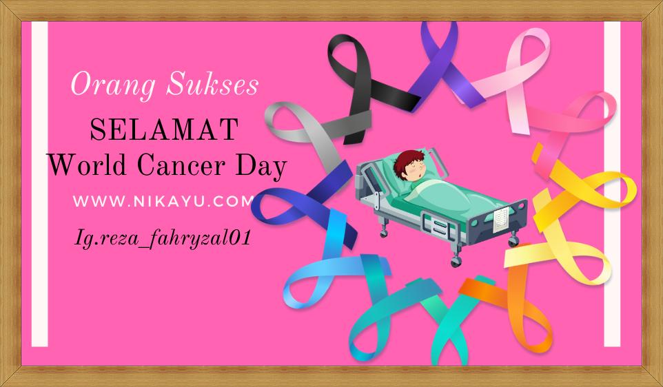 Daftar Ucapan Selamat Hari Kanker Sedunia [World Cancer Day]