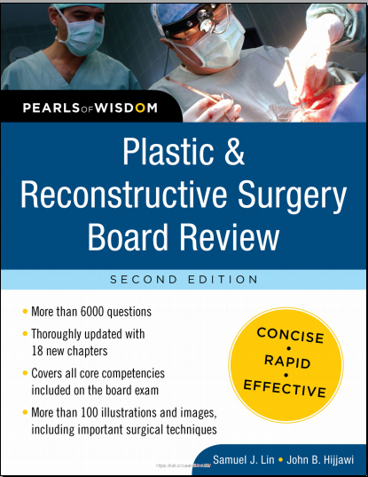 Plastic and Reconstructive Surgery Board Review, Pearls of Wisdom 2E 2011