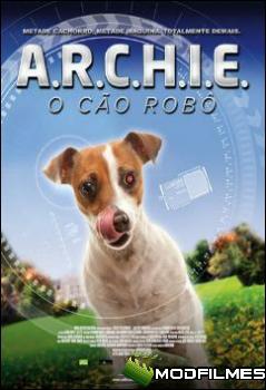 Capa do Filme A.R.C.H.I.E: O Cão Robô