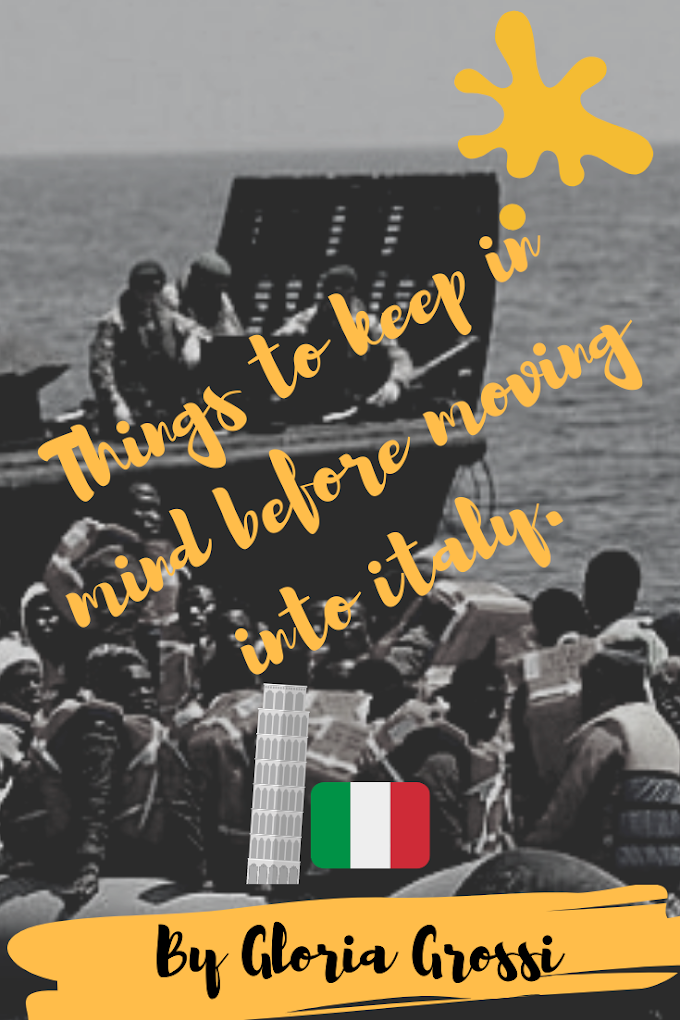THING YOU SHOULD KNOW BEFORE MOVING TO ITALY ( Immigrants must  know)