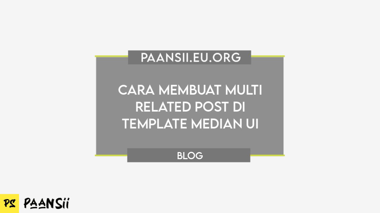 Cara Membuat Multi Related Post di Template Median UI