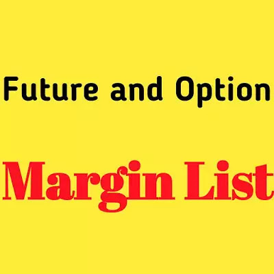 Future and Option Margin List
