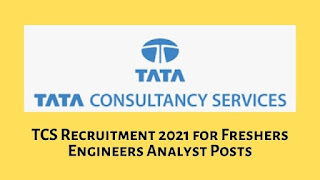 TCS Recruitment 2021 for Freshers Engineers Analyst Posts