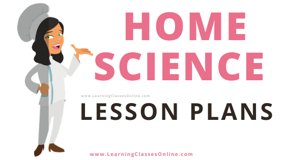 deled home science lesson plan, btc home science lesson plan, home science microteaching lesson plans, home science lesson plans in english for class 4,5,6,7,8,9,10,11and12,Micro, macro, simulated, discussion, mega, real teaching and observation Home Science Lesson Plan in English for B.Ed, DELED, BTC and School Teachers download pdf free,These Are the Home Science Lesson Plan in English for B.Ed, DELED and BTC, and School Teachers of Home Science Subject. Here you can find all the Microteaching, Macro, Real Teaching, Mega, Discussion and Observation Lesson Plans of Home Science in Both English and Hindi. These Home Science Lesson Plans are for All the Classes from 4th to 12th. With the Help of These Home Science Lesson Plan, you can make your home science teaching practical file very easily