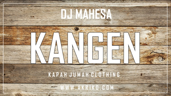 Lirik Lagu DJ Mahesa Berjudul Kangen