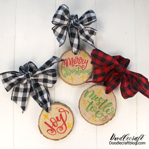 Merry Christmas! Mistletoe! Joy! What will your wood slice ornaments say?