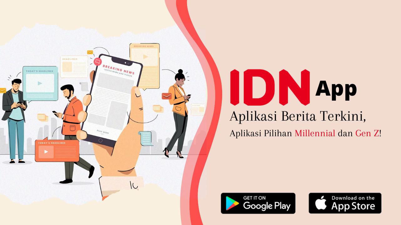 IDN App aplikasi berita terkini