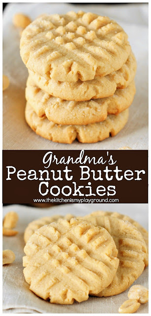 Grandma's Old-Fashioned Peanut Butter Cookies ~ The stuff childhood cookie memories are made of! #cookies #peanutbutterrecipes #peanutbuttercookies #peanutbutter #grandmasrecipes #thekitchenismyplayground   www.thekitchenismyplayground.com