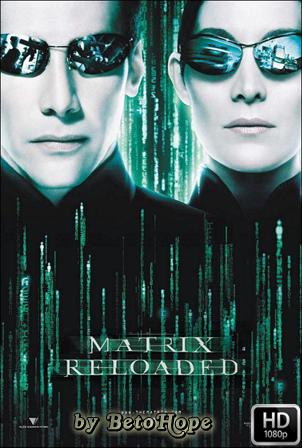 Matrix Reloaded [2003] [1080p] [Latino-Ingles] [Google Drive] GloboTV