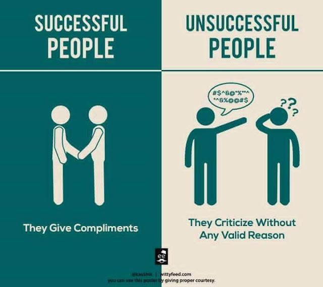 Orang Sukses Mudah Memberikan Pujian, Orang Tidak Sukses Melakukan Kritik Tanpa Alasan Yang Jelas.