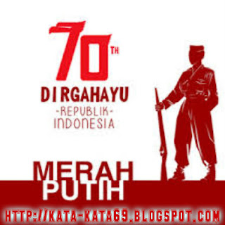 Kumpulan Kata Motivasi Menyambut Hari Kemerdekaan RI