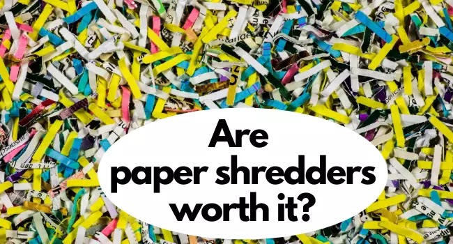 Are paper shredders worth it?
