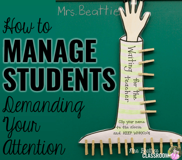 How to Manage Students Demanding Your Attention