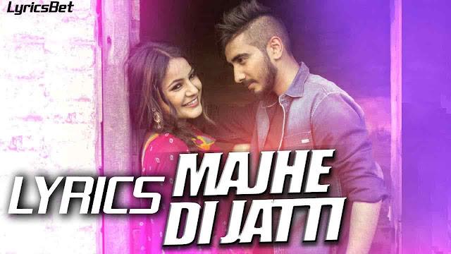 Majhe Di Jatti Lyrics - Kanwar Chahal