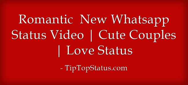 Romantic  New Whatsapp Status Video Free Download