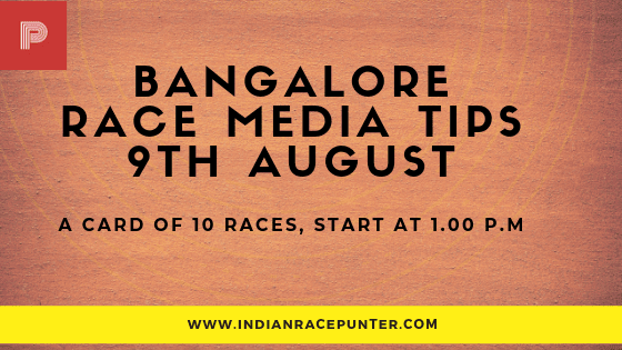 Bangalore Race Media Tips 9 August