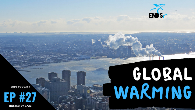 Global Warming! Finding a solution & creating awareness EP #27