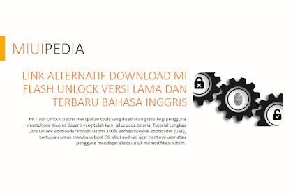 Link Alternatif Download MiFlash Unlock Versi Lama dan Terbaru Bahasa Inggris