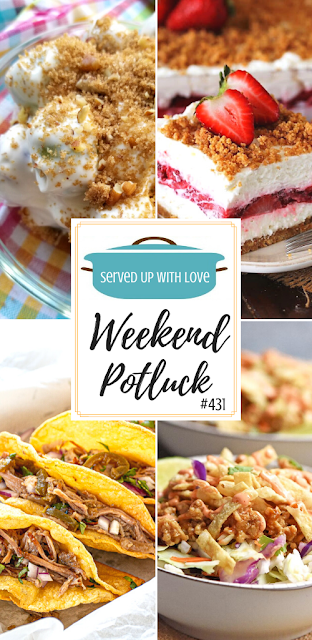 Weekend Potluck featured recipes include Fresh Strawberry Yum Yum, Chicken Wonton Bowl, Crazy Delicious Pork Tacos, Grape Salad and so much more.